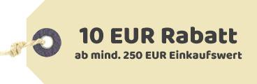 10€ Rabatt ab einem Einkaufswert von 250€